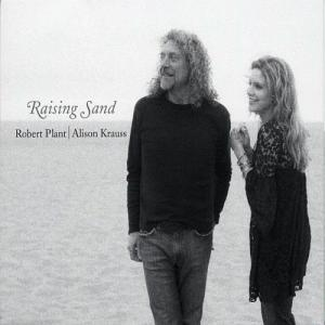 Raising Sand - Robert Plant & Alison Krauss (2007)