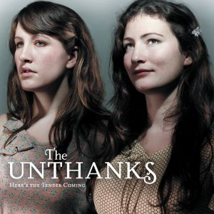 Here's the Tender Coming - The Unthanks