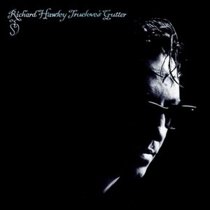 Truelove's Gutter - Richard Hawley